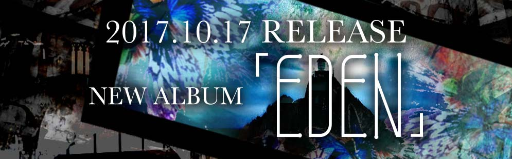 NEW ALBUM「EDEN」