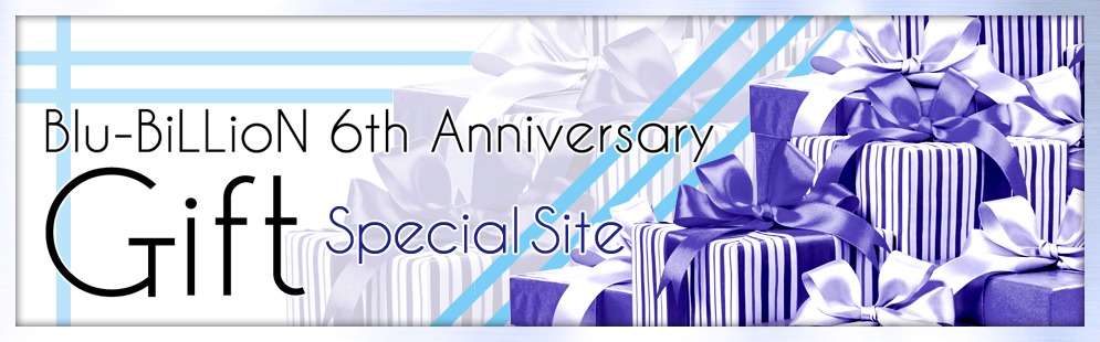 Blu-BiLLioN 6th Anniversary TOUR「Gift」Special Site